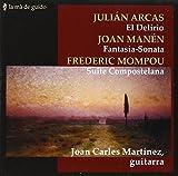 Arcas/Manen/Mompou:Guitar Work