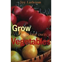Grow Your Own Vegetables by Larkcom, Joy Rev Edition (2002)