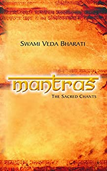 Mantras  : The Sacred Chants by [Bharati, Swami Veda]