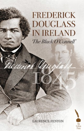 Frederick Douglass In Ireland The Black O Connell