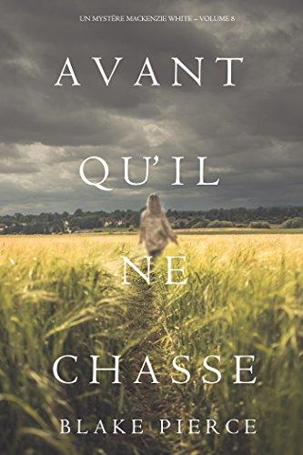 Avant Qu'il Ne Chasse (Un mystère Mackenzie White – Volume 8)