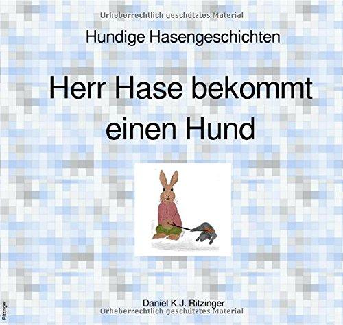 Hundige Hasengeschichten: Herr Hase bekommt einen Hund