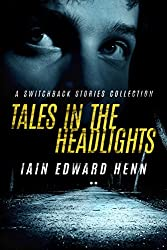 Tales In The Headlights: A Switchback Stories Collection (English Edition)