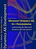 Microsoft Dynamics AX and X++ Programming: Two 1-Hour Crash Courses (Quick Glance) (English Edition)