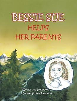 BESSIE SUE HELPS HER PARENTS (English Edition) de [Poesnecker, Jocelyn Sophia]