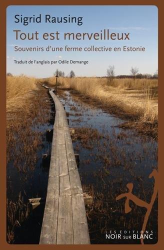 Tout est merveilleux : Souvenirs d'une ferme collective en Estonie