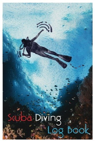Scuba Diving Log Book: Innovative Scuba Diving Log: Manage Your Technical Scuba Dive Quick To Record