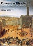 Memoriale di molte statue et picture sono nella inclyta cipta di Florentia di Francesco Albertini (1510). Un volumetto dedicato all'arte fiorentina