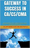 GATEWAY TO SUCCESS IN CA / CS / CMA: MOTIVATION TOOL for Students & professional Chartered Accountant /  Company Secretary / Cost & Management Accountant (English Edition)