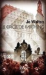 Trilogie du subtil changement, tome 1 : Le Cercle de Farthing par Walton