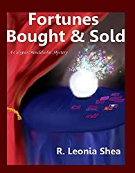 Fortunes Bought and Sold (Calypso Mendelsohn Mysteries Book 1)