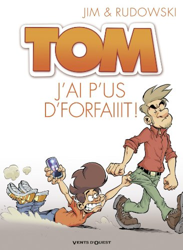 Tom, Tome 3 : J'aip'us d'foraiiit