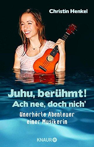 Buchseite und Rezensionen zu 'Juhu, berühmt! ' von Christin Henkel