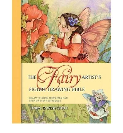 (The Fairy Artist's Figure Drawing Bible) By Linda Ravenscroft (Author) Paperback on (Jun , 2009)