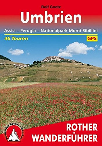 Umbrien: Assisi - Perugia - Nationalpark Monti Sibillini. 46 Touren. Mit GPS-Daten (Rother Wanderführer)