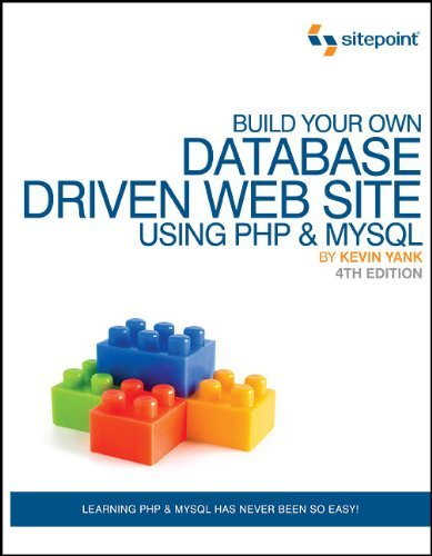 Build Your Own Database Driven Web Site Using PHP & MySQL by Kevin Yank (2009-06-29) par Kevin Yank