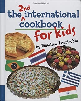 The 2nd International Cookbook for Kids by [Locricchio, Matthew]