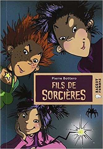 Fils de sorcières de Pierre Bottero ( 7 juin 2006 )