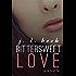 Bittersweet Love (A Bittersweet Novella Book 2)