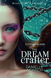 The Dream Crafter (Entwined Realms) by Danielle Monsch (2015-10-22)