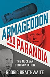 Armageddon and Paranoia: The Nuclear Confrontation