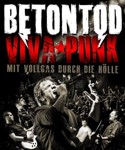 Betontod - Viva Punk: Mit Vollgas durch die Hölle [Edizione: Germania]