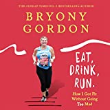 Eat, Drink, Run: How I Got Fit Without Going Too Mad