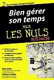 Bien gérer son temps pour les Nuls poche Business (French Edition)