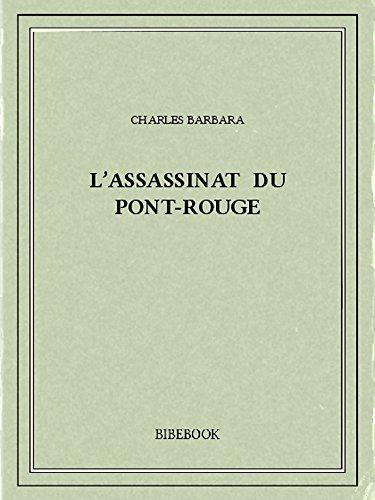 Couverture du livre L'assassinat du Pont-Rouge