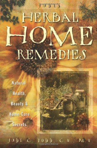 judes-herbal-home-remedies-natural-health-beauty-and-home-care-secrets-living-with-nature-series