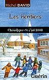 Les Heritiers - Chronique de l'An 2000 de David Michel (1 janvier 2001) Broché