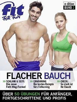 Flacher Bauch - Tipps zum Abnehmen und Workouts zum Bauchmuskeltraining (e-Dition 1) von [FIT FOR FUN Verlag GmbH]
