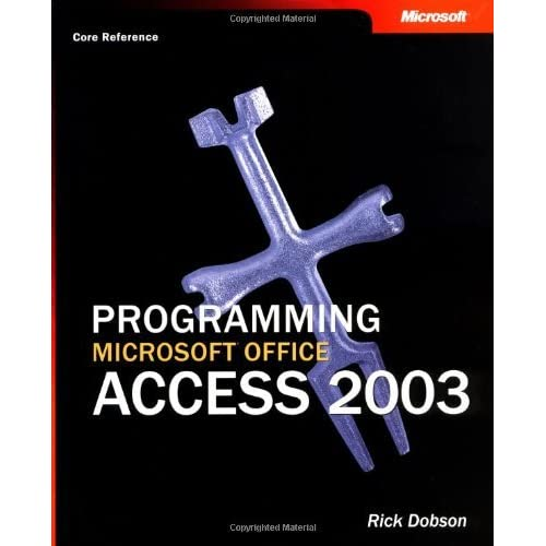 Programming Microsoft?? Office Access 2003 (Core Reference) (Pro-Developer) by Rick Dobson (2003-10-01)
