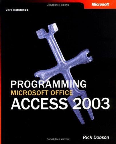 Programming Microsoft?? Office Access 2003 (Core Reference) (Pro-Developer) by Rick Dobson (2003-10-01) par Rick Dobson