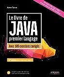 Le livre de Java premier langage: Avec 109 exercices corrigés. Mise à jour avec Java 9