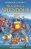 Seasons of Splendour [Paperback] [Jan 01, 2017] Madhur Jaffrey,Michael Foreman