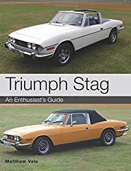 Triumph Stag: An Enthusiast's Guide by Matthew Vale (2014-09-18)