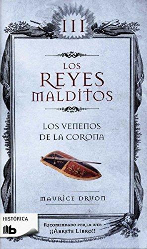 Reyes malditos III. Los venenos de la corona (Los Reyes Malditos / Cursed Kings) (Spanish Edition) by Maurice Druon (2014-12-30)