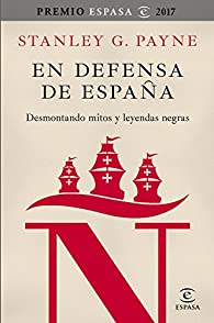 En defensa de España: desmontando mitos y leyendas negras par Stanley G. Payne