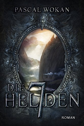 https://www.amazon.de/Die-sieben-Helden-Pascal-Wokan-ebook/dp/B079BVWLYP/ref=sr_1_1?ie=UTF8&qid=1528613588&sr=8-1&keywords=die+7+helden