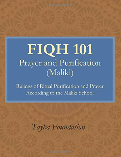 FIQH 101 Prayer and Purification (Maliki) Spring 2017