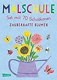 Malschule: Set mit 70 Schablonen: Zauberhafte Blumen: Malen lernen für Kinder