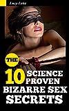 10 Science Proven Bizarre Sex Secrets (English Edition)