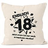 MoonWorks Kissenbezug Endlich 18 Jetzt Muß Ich Nur Noch Erwachsen Werden Zum 18. Geburtstag Geschenk Kissen-Hülle Deko-Kissen 40x40 Baumwolle Natur Pullover