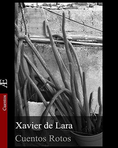 Cuentos Rotos par Xavier  de Lara