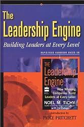 Leadership Engine: Building Leaders at Every Level (Rapid-Read Handbook) by Noel M. Tichy (2007-06-01)