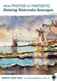 From Photos to Fantastic - Painting Watercolor Seascapes (Light in Watercolour DVD)