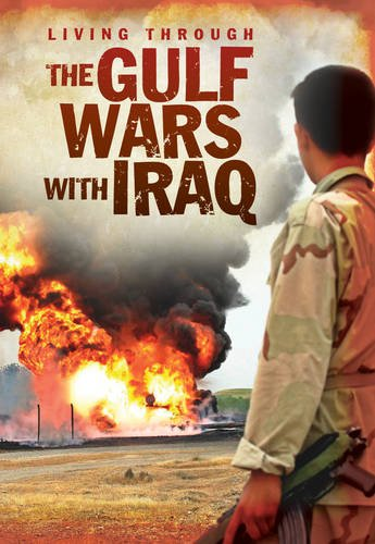 The Gulf Wars With Iraq (Living Through. . .)
