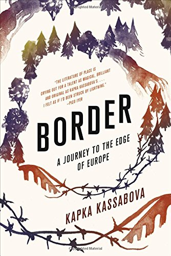 Border: A Journey to the Edge of Europe por Kapka Kassabova