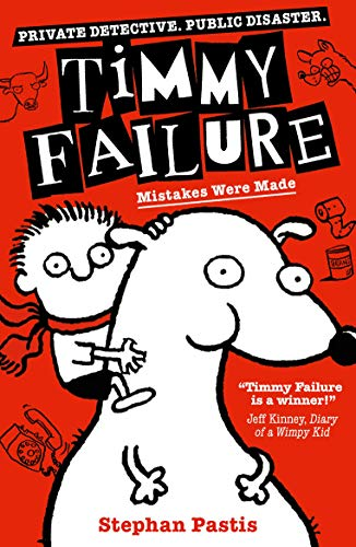 Timmy Failure: Mistakes Were Made (Book 1)
